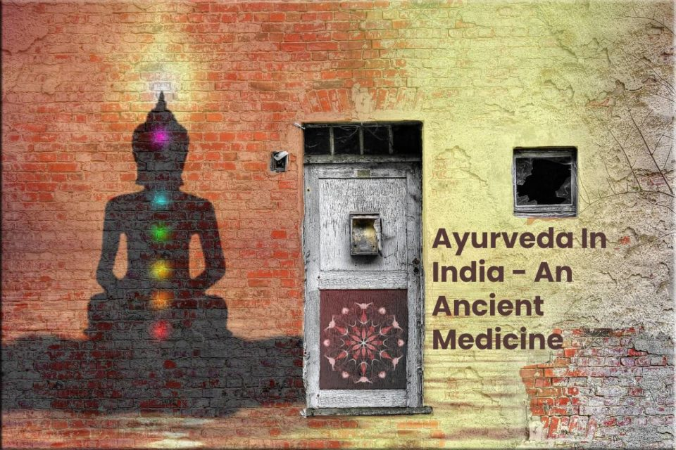 Ayurveda In India - An Ancient Medicine