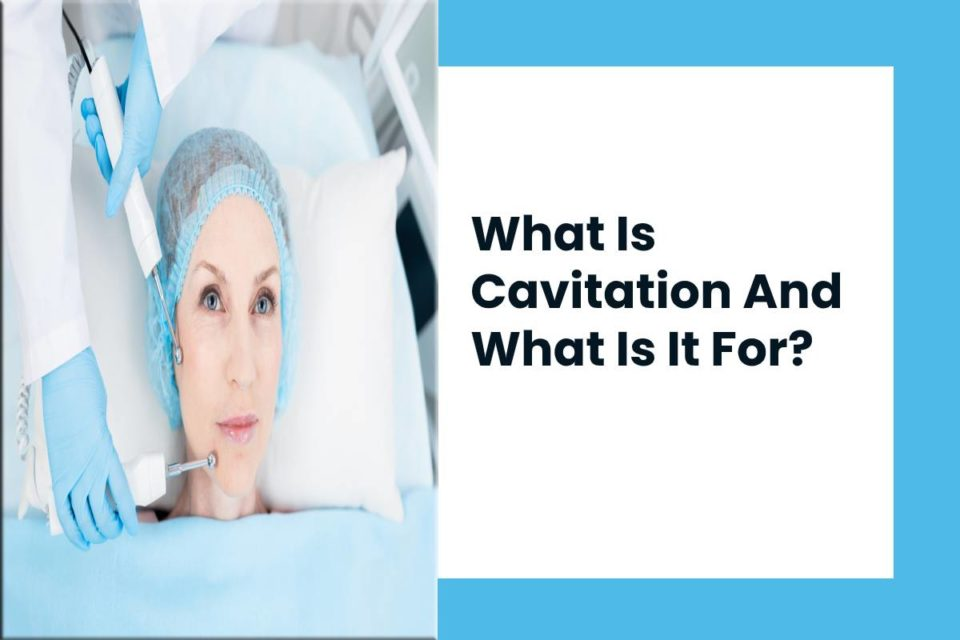 What Is Cavitation And What Is It For?