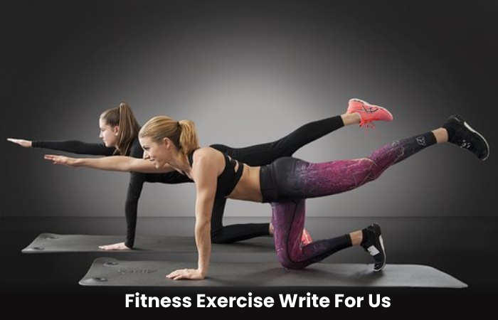 Fitness Exercise Write For Us
