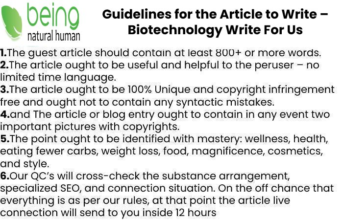 Guidelines of the Article – Biotechnology Write For Us