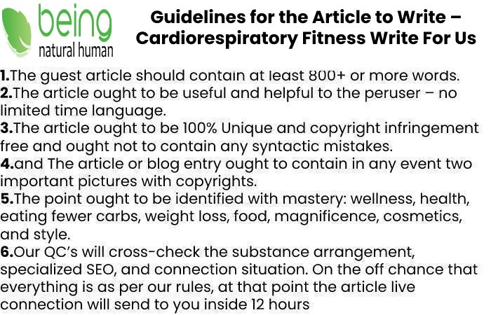 Guidelines of the Article – Cardiorespiratory Fitness Write For Us