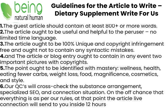 Guidelines of the Article – Dietary Supplement Write For Us