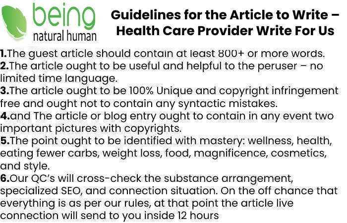 Guidelines of the Article – Health Care Provider Write For Us