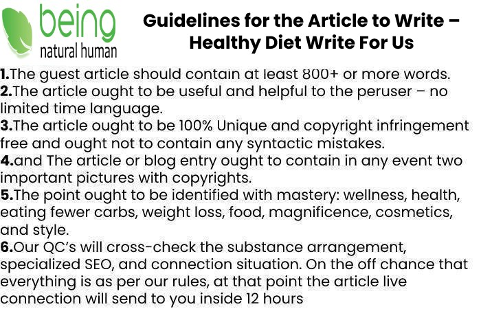 Guidelines of the Article – Healthy Diet Write For Us