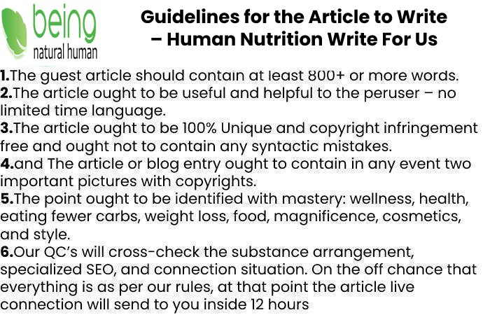 Guidelines of the Article –Human NutritionWrite For Us