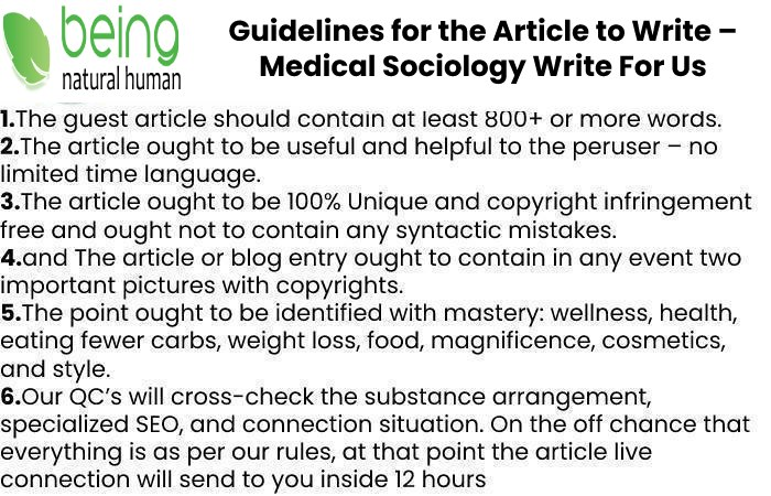 Guidelines of the Article – Medical Sociology Write For Us