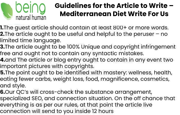 Guidelines of the Article – Mediterranean Diet Write For Us
