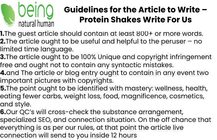 Guidelines of the Article – Protein Shakes Write For Us