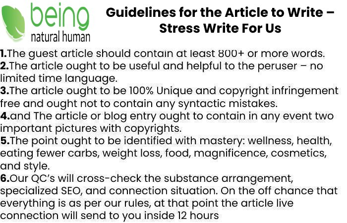 Guidelines of the Article – Stress Write For Us
