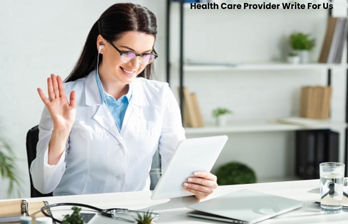 Health Care Provider Write For Us