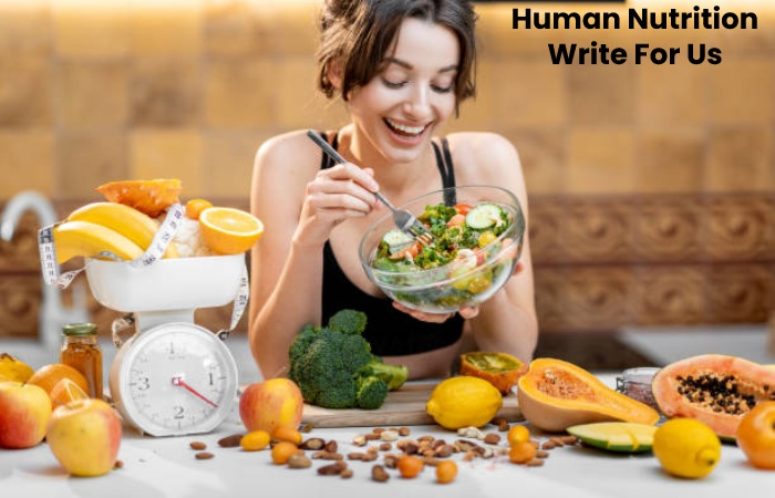 Human Nutrition Write For Us