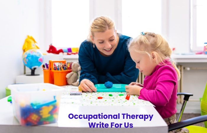 Occupational Therapy Write For Us